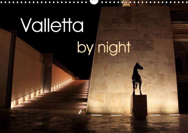 Valletta by night - CALVENDO Order on www.amazon.co.uk, www.bookbutler.de, www.bookdepository.com, www.speedyhen.com and www.calvendo.co.uk