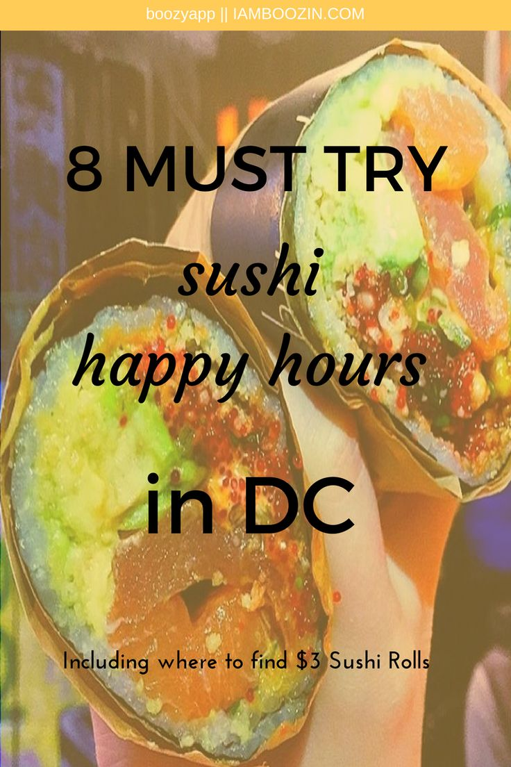 Happy Hour DC | 8 MUST TRY Sushi Happy Hours In DC including where to find $3 Sushi Rolls...Click through for more!