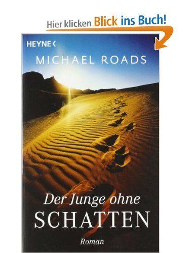 Der Junge ohne Schatten - Michael Roads: ISBN-10: 3453700058, ISBN-13: 978-3453700055