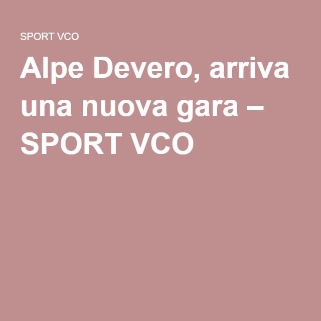 Alpe Devero, arriva una nuova gara – SPORT VCO