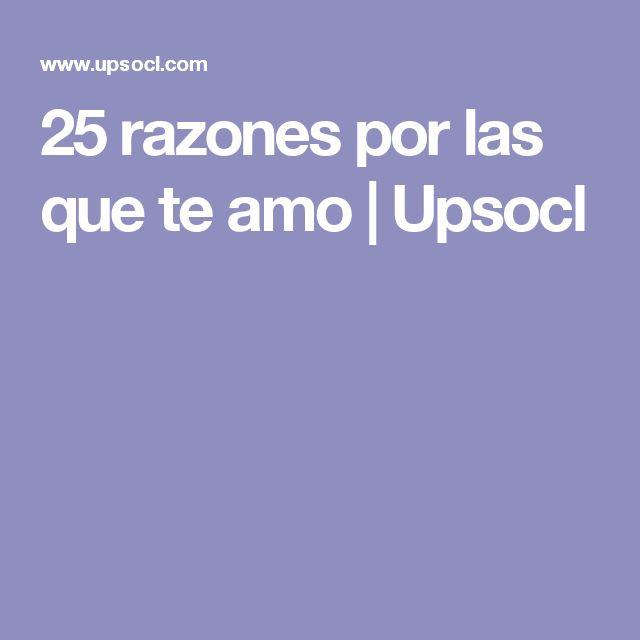 25 razones por las que te amo | Upsocl