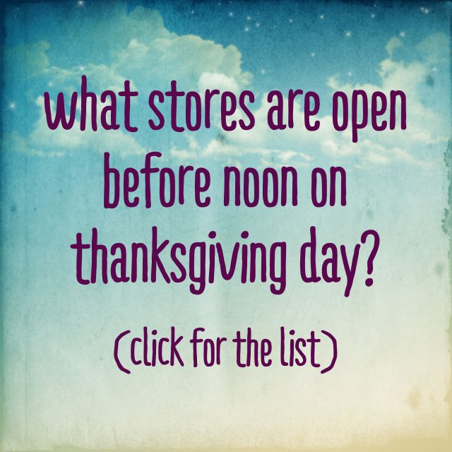 Which retail stores are open before noon on Thanksgiving Day, November 27, 2014?  #thanksgiving #blackfriday #christmas #shopping #deals