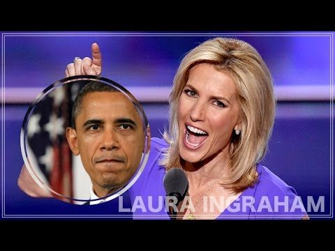 Laura Ingraham - Screw What Barack Obama Says 'We Don't Want Them In Your Country' - YouTube