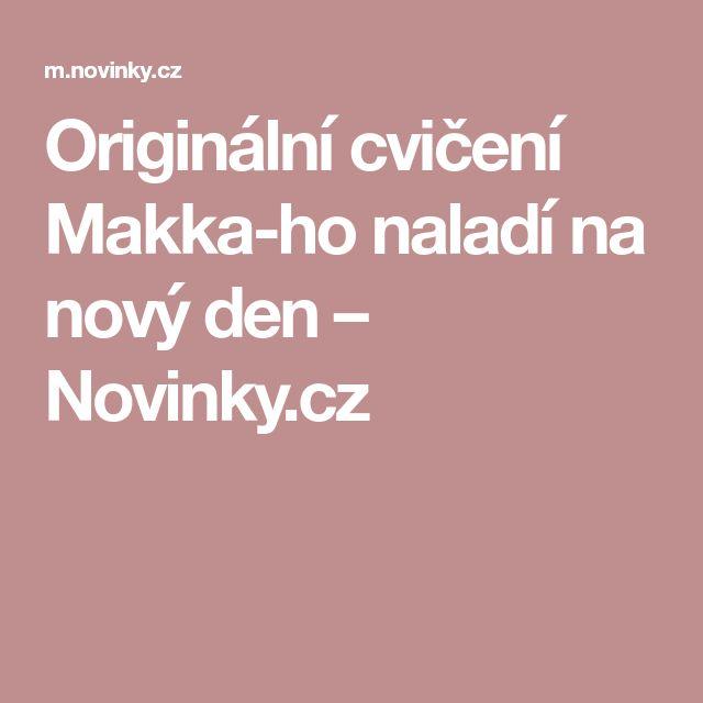 Originální cvičení Makka-ho naladí na nový den– Novinky.cz