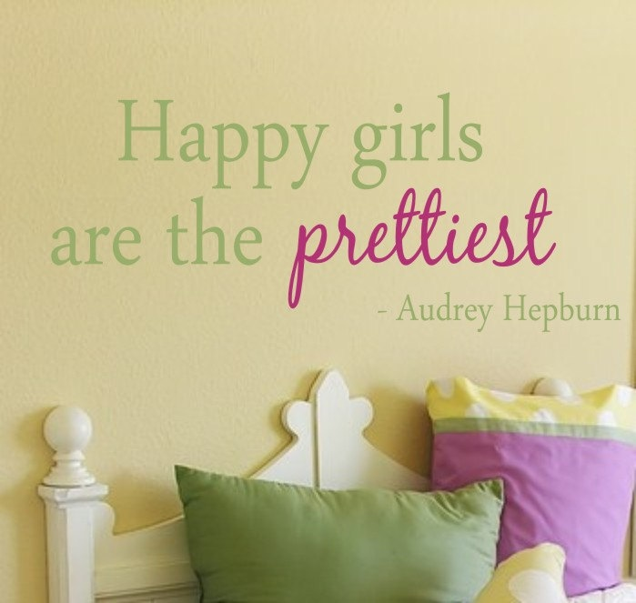 Happy Girls Are The Prettiest Quote Vinyl Wall Decal - Children/Teen Vinyl  Wall Art