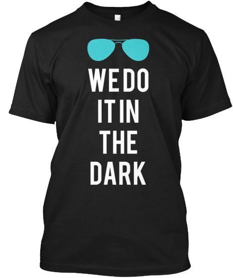 Shirt I designed for my Sonography class, CLASS OF 2015 WE DO IT IN THE DARK