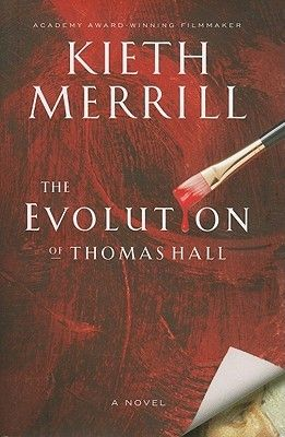 The Evolution of Thomas Hall by Kieth Merrill - General Category