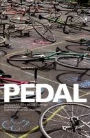 Pedal : photographs from the 2005 Cycle Messenger World Championships, New York City, organized by the New York Bike Messenger Foundation / by Peter Sutherland ; texts by Zephyr, Ken Miller & Swoon.