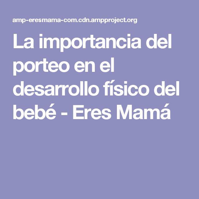 La importancia del porteo en el desarrollo físico del bebé - Eres Mamá