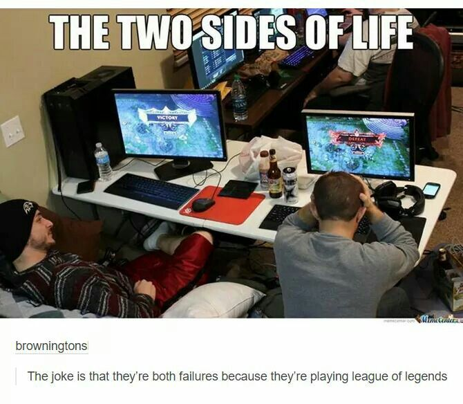 The joke is that they're playing league  of legends