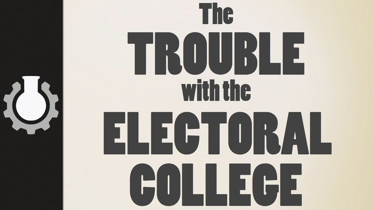 How The Electoral College Works and The Problems It Presents In Determining a True Winner