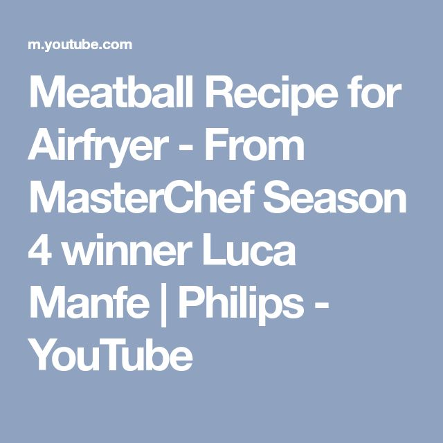 Meatball Recipe for Airfryer - From MasterChef Season 4 winner Luca Manfe | Philips - YouTube