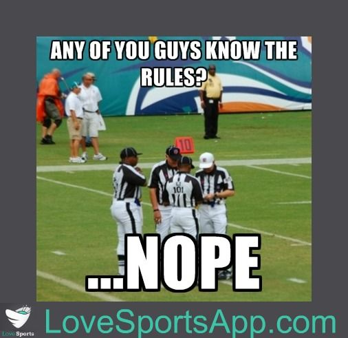 This is what's true for most football and basketball refs