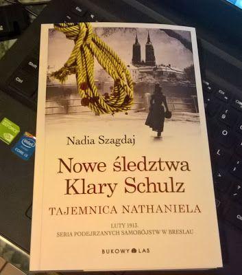 zwyczajnie i szaro?: Nowe śledztwa Klary Schulz. Tajemnica Nathaniela -...