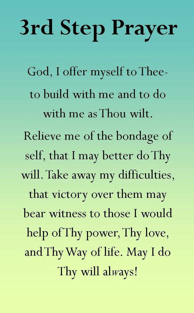 The third step prayer is found in the book Alcoholics Anonymous. AA is a  fellowship that help people suffering from alcoholism.