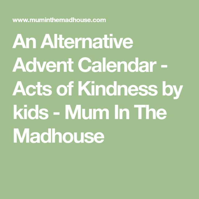 An Alternative Advent Calendar - Acts of Kindness by kids - Mum In The Madhouse