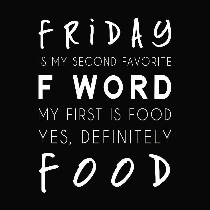 Happy Finally Friday!  Pic from pinterest.  #happyfriday #happythoughts #happyday #friyay #friday #fridayfun #food. #foodlover #foodforthought #motivation #inspiration #quote #hungry #finally #fword #silly #funny #sotrue #hangry