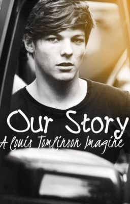 Our Story. a Louis Tomlinson imagine 1 - DamnitsMomo