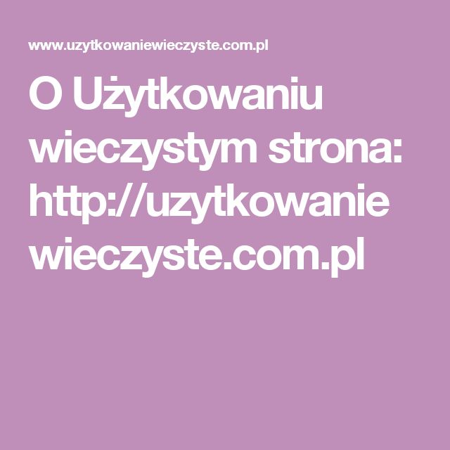 O Użytkowaniu wieczystym strona: http://uzytkowaniewieczyste.com.pl