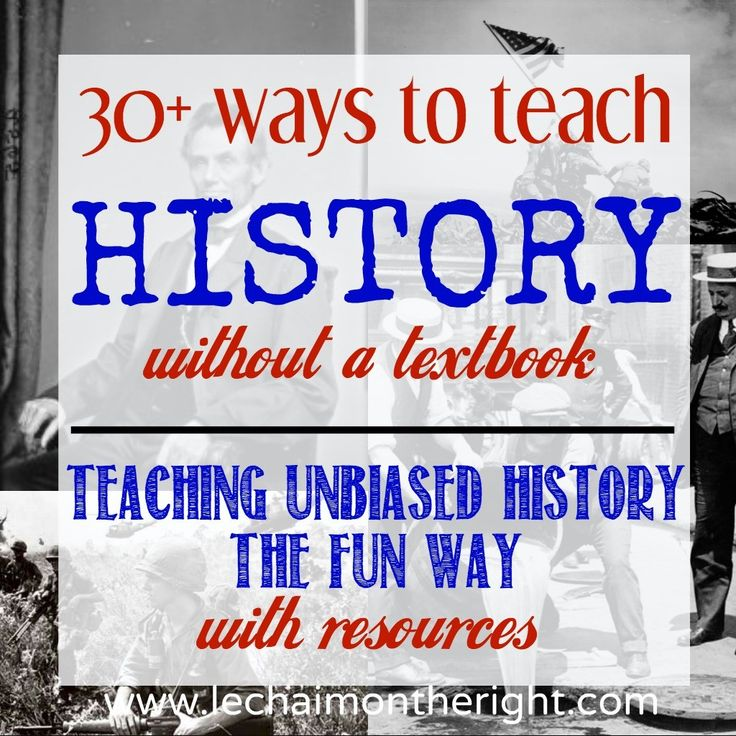 30+ Ways to Teach History WITHOUT a Textbook - some great ideas! | Le Chaim (on the right)