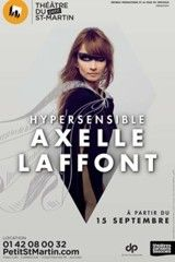 Spectacle AXELLE LAFFONT - HYPERSENSIBLE (AXELLE LAFFONT - HYPERSENSIBLE DU 02/01/2016 AU 02/01/2016 Théâtre du Petit Saint Martin - 75010 PARI