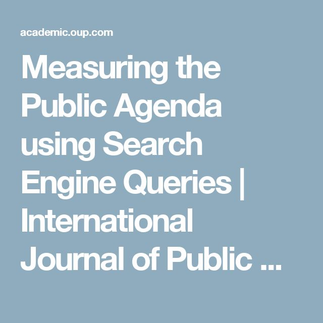 Measuring the Public Agenda using Search Engine Queries | International Journal of Public Opinion Research | Oxford Academic