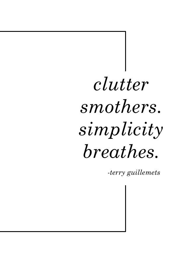 Declutter, simplify, less is more, simple living, clutter free life.