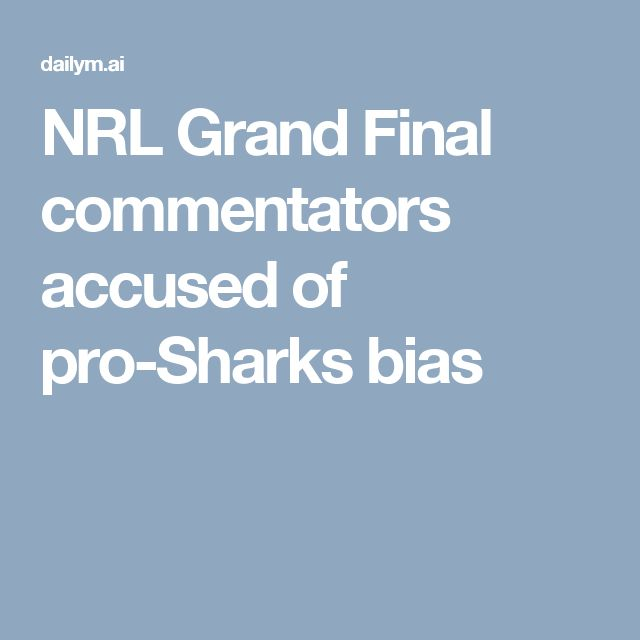 NRL Grand Final commentators accused of pro-Sharks bias