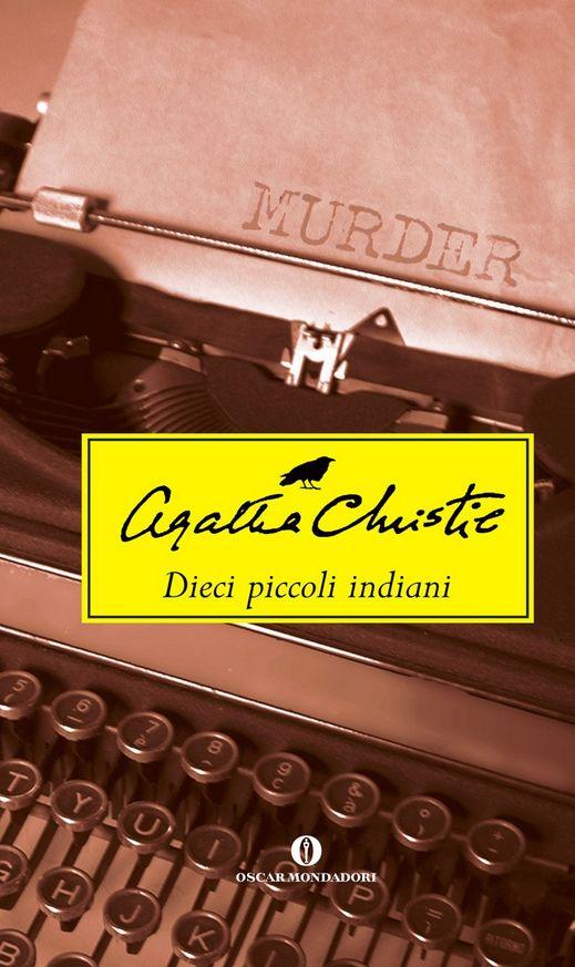 Dieci piccoli indiani, Agatha Christie, Mondadori ***