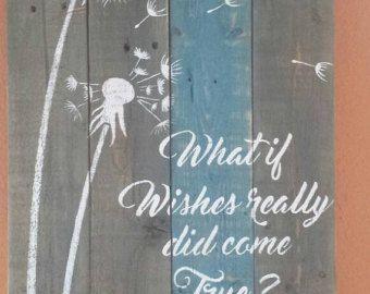 Very Rustic pallet art dandelion may your by Hidesertcreations