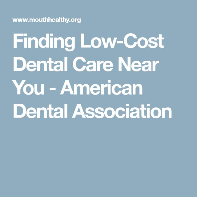 Finding Low-Cost Dental Care Near You - American Dental Association