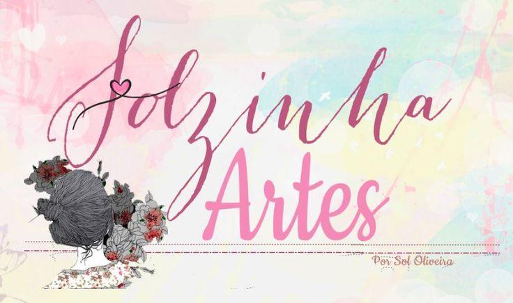 Blog Solzinha Artes http://solzinhartes.blogspot.com.br/