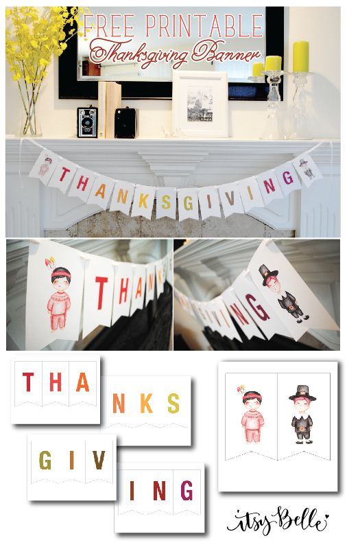 Free Printable Thanksgiving Banner by Itsy Belle http://itsybelle.net/2013/11/freebie-printable-thanksgiving-banner/