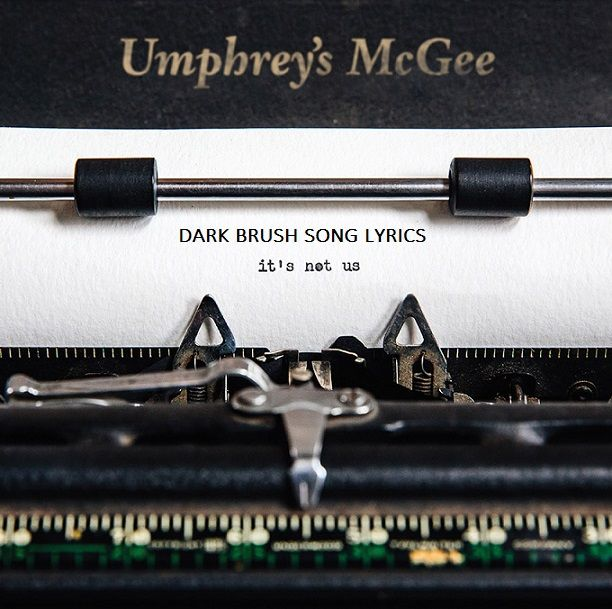 Description:- DARK BRUSH Song is the new upcoming english song. Which is Sung by famous Band Umphrey's McGee. Nothing Too Fancy Music are the music label under which the song is releasing on 12 January 2018. It's Not Us is the latest album of Umphrey's McGee. Genre of this song Rock.