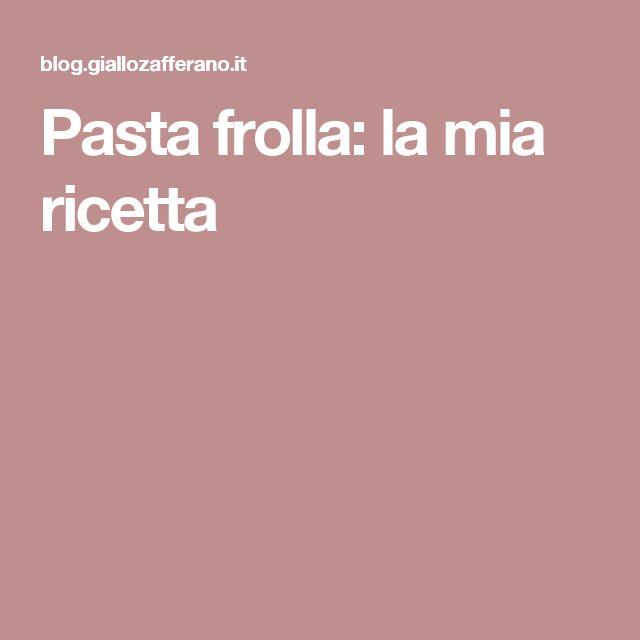 Pasta frolla: la mia ricetta