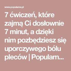 7 ćwiczeń, które zajmą Ci dosłownie 7 minut, a dzięki nim pozbędziesz się uporczywego bólu pleców   Popularne.pl