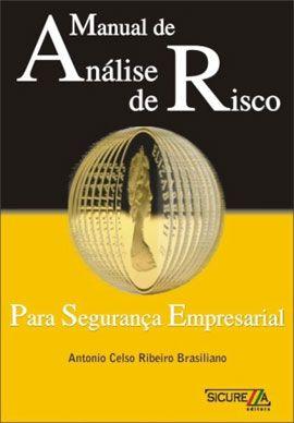 MANUAL DE ANALISE DE RISCO PARA A SEGURANÇA EMPRESARIAL