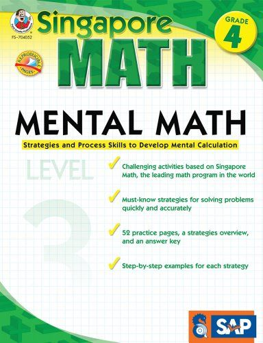 Mental Math, Grade 4: Strategies and Process Skills to Develop Mental Calculation (Singapore Math) by - EbookNetworking.net