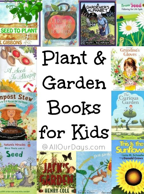 Gardening with Kids: Plant and Garden Books for Children (Use during the spring months when we teach Plant Growth & Development)