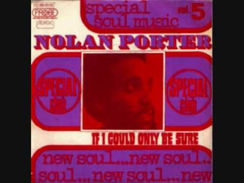 Nolan Porter - If I could only be sure
