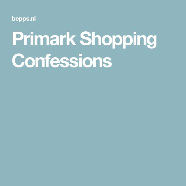 Primark Shopping Confessions