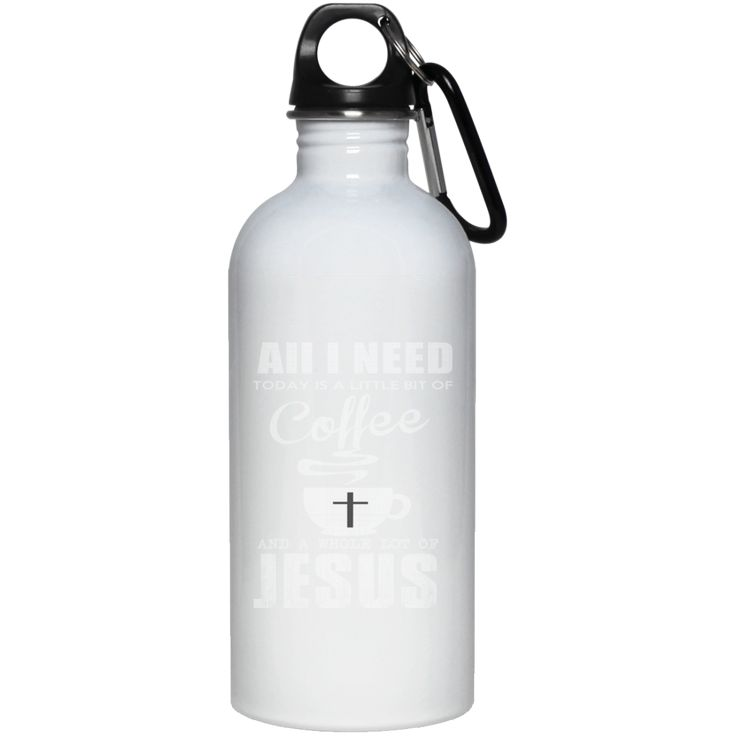 AII I NEED COFFEE WITH LOT OF JESUS 23663 20 oz. Stainless Steel Water Bottle