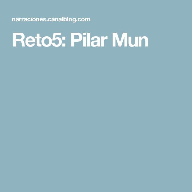 Reto5: Pilar Mun