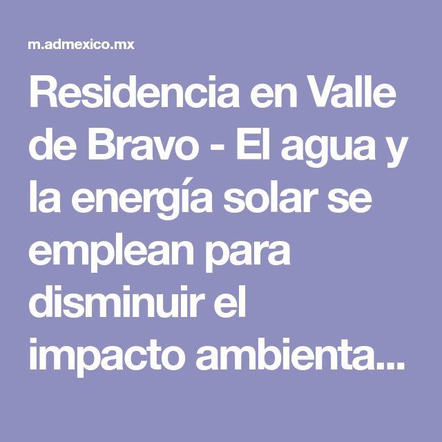Residencia en Valle de Bravo - El agua y la energía solar se emplean para disminuir el impacto ambiental. | Galería de fotos 5 de 22 | AD
