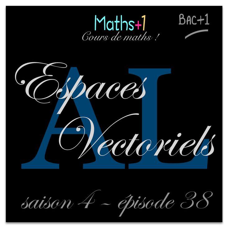 Cours de niveau Bac+1 Espaces vectoriels. #mathématiques #algebrelineaire #cours #MPSI #PCSI #ECE #ECS @mathsplusun #algebre #lineaire #licence #maths