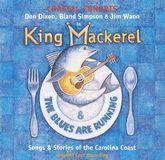 King Mackerel & the Blues Are Running [CD]