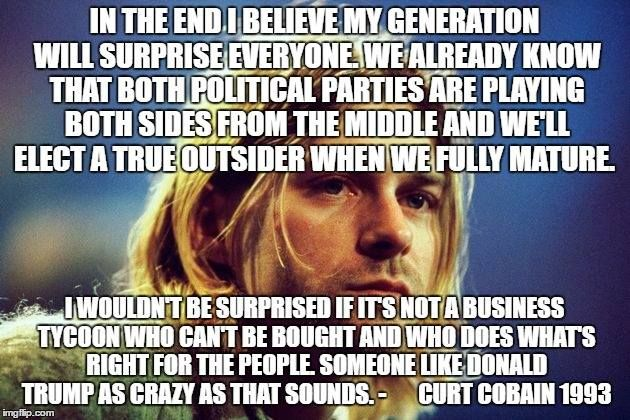 A viral image suggests that the late Nirvana singer Kurt Cobain hinted at a future Donald Trump presidency back in 1993. ***FALSE!