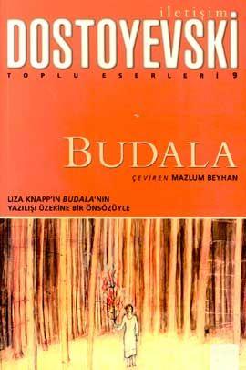 budala - fyodor mihailovic dostoyevski - iletisim yayinevi  http://www.idefix.com/kitap/budala-fyodor-mihailovic-dostoyevski/tanim.asp