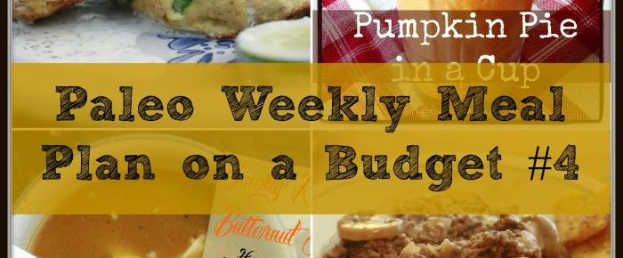 Paleo Weekly Meal Plan on a Budget #4  (Actually a month worth of affordable Paleo meal plans)