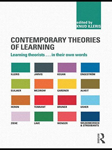 Contemporary Theories of Learning: Learning Theorists ... In Their Own Words by Knud Illeris